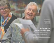Aufgeweckte Kunst-Geschichten - Menschen mit Demenz auf Entdeckungsreise im Museum