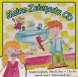 Meine Zahnputz CD - Geschichten, Gedichte & Lieder rund um das Zähneputzen