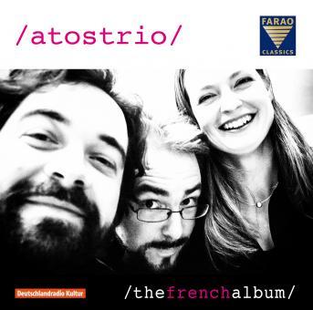 Claude Debussy, Jean Francaix , Lili Boulanger, Cecile Chaminade: Atos Trio - The French Album