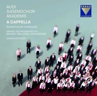 Felix Mendelssohn Bartholdy, Johannes Brahms, Anton Bruckner u.a.: Audi Jugendchorakademie - A Cappella
