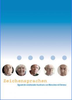 Zeichensprachen – Signale des emotionalen Ausdrucks von Menschen mit Demenz