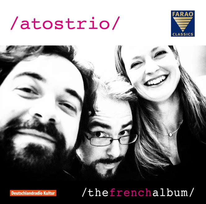 Claude Debussy, Jean Francaix , Lili Boulanger, Cecile Chaminade: Atos Trio - The French Album
